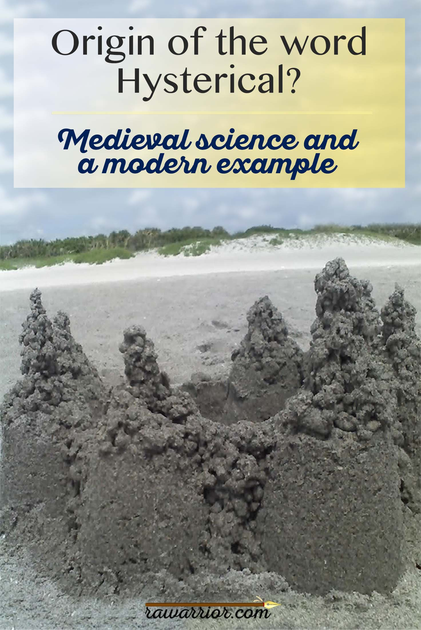 hysterical diagnosis medieval term sand castle
