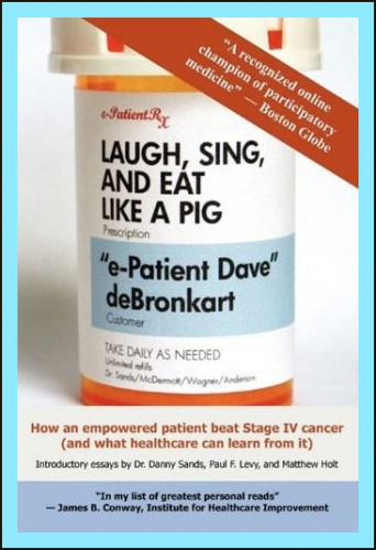 e-patient Dave's book Laugh Sing & Eat Like a Pig