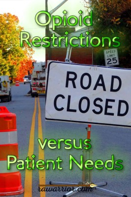 Opioid Restrictions Versus Patient Needs