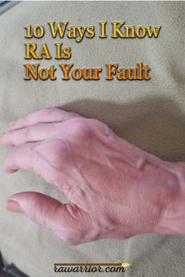 10 Ways I Know RA Is Not Your Fault