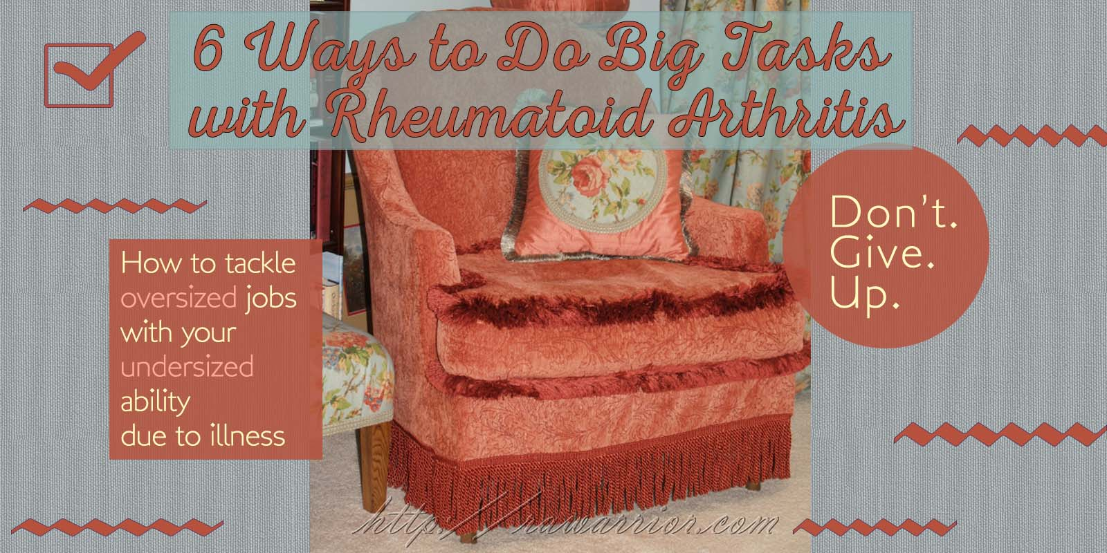 6 Ways to Do Big Tasks with Rheumatoid Arthritis