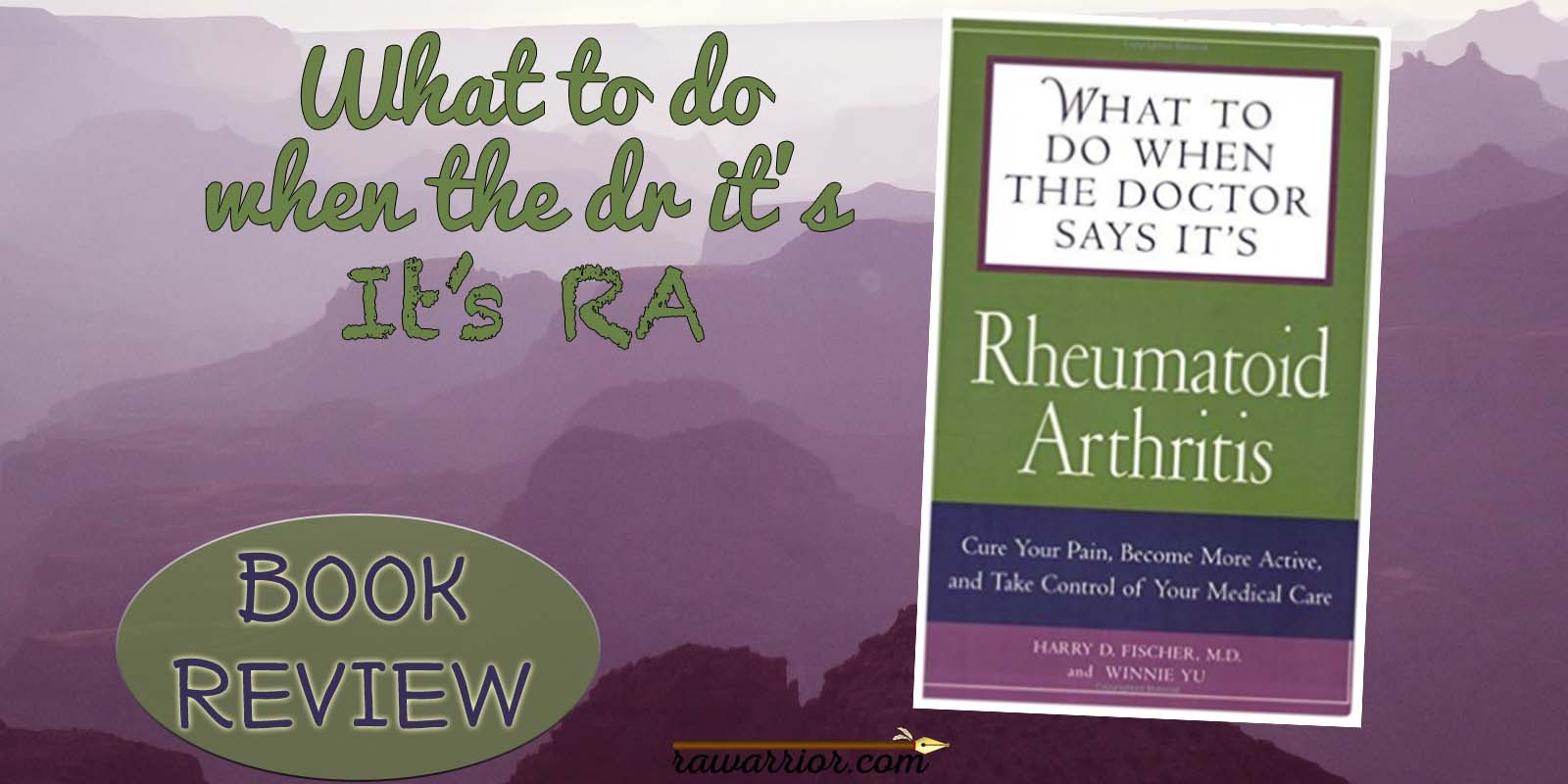 Book review: What to Do When the Doctor Says Its Rheumatoid Arthritis