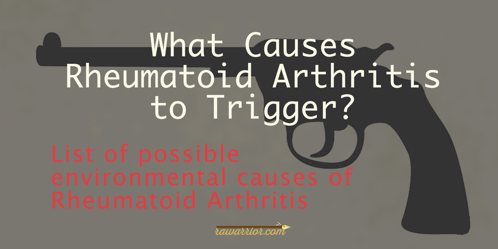 What Causes Rheumatoid Arthritis to Trigger?
