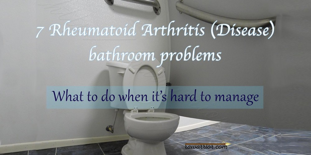 rheumatoid arthritis bathroom problems