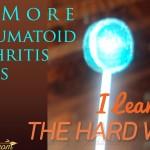 10 More Rheumatoid Arthritis Facts I Learned the Hard Way