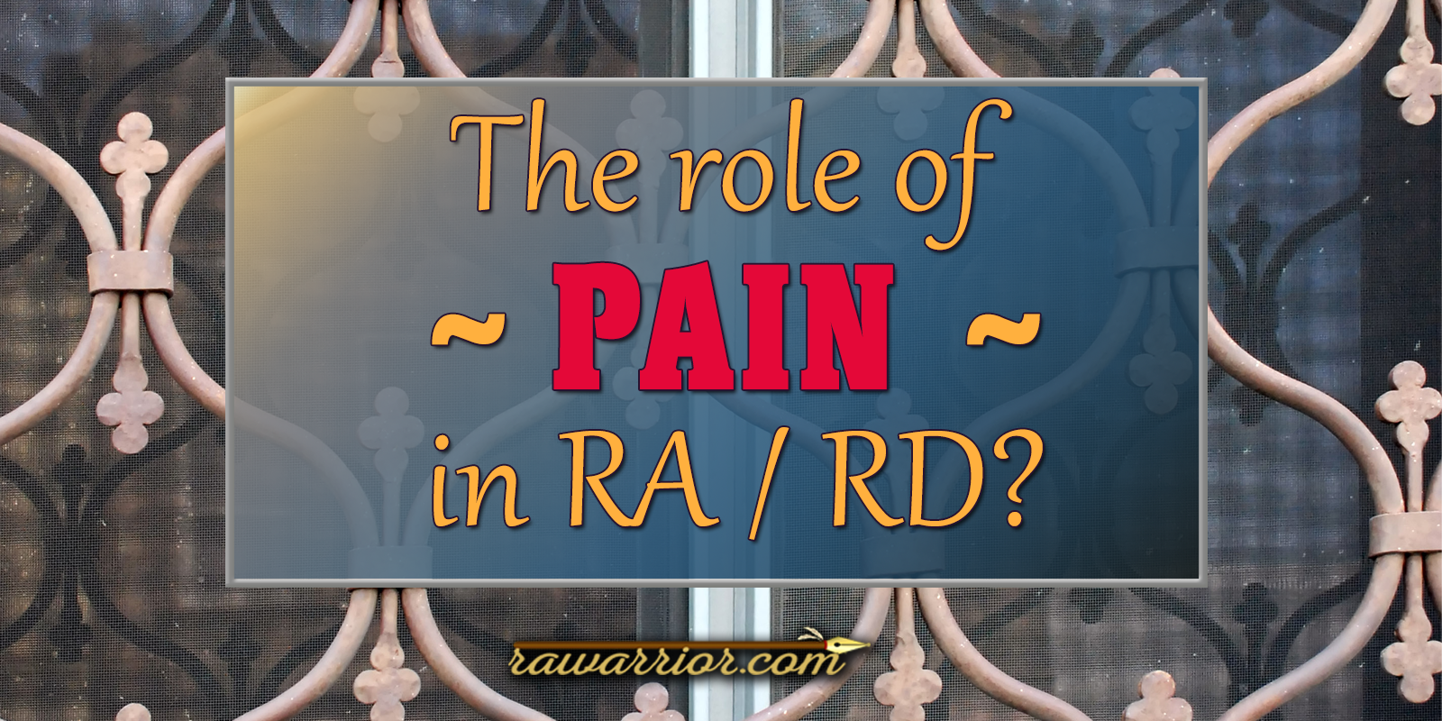 The Role of Pain in Rheumatoid Arthritis