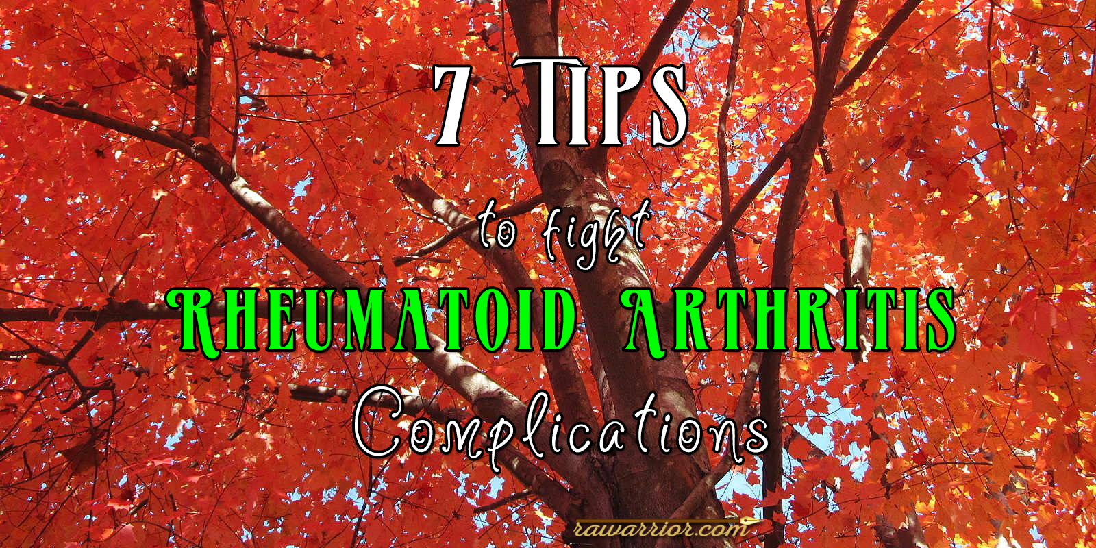 7 Tips on Rheumatoid Arthritis Complications