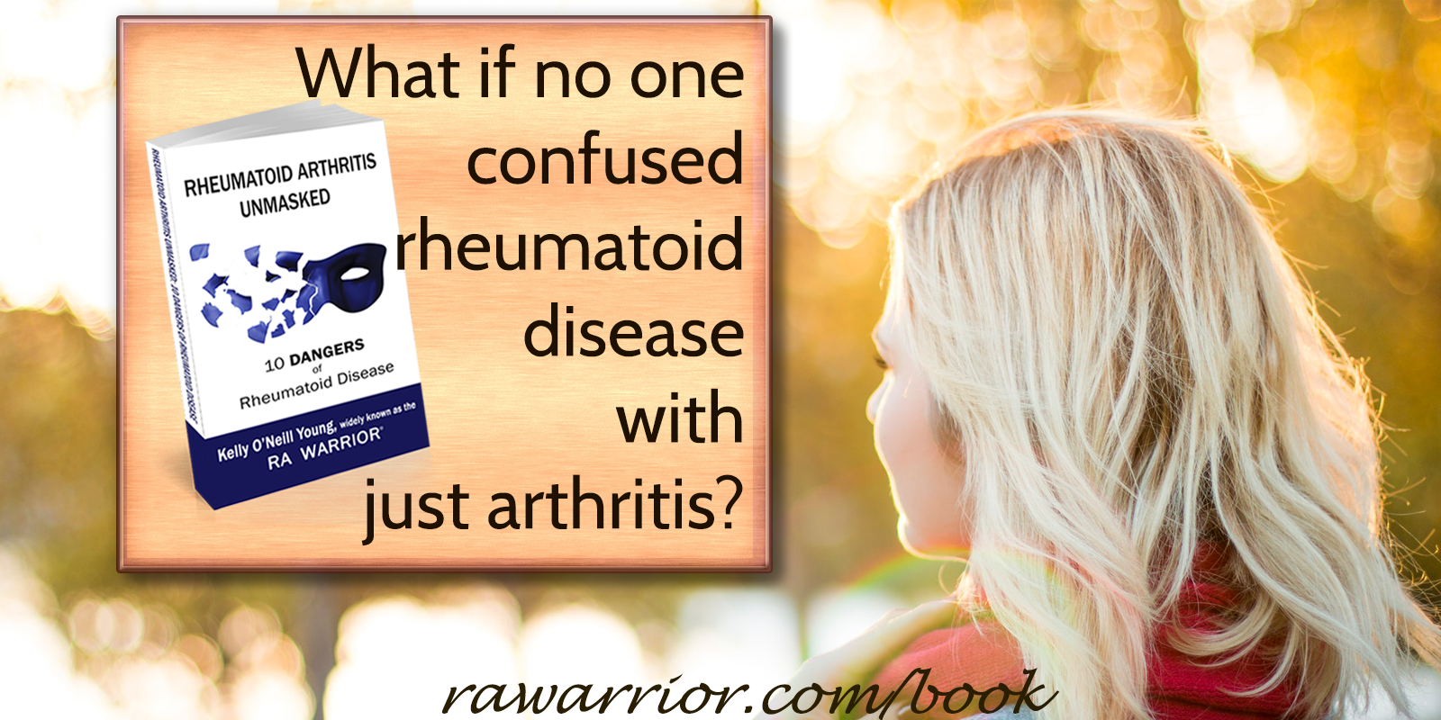Rheumatoid Arthritis Unmasked: 10 Dangers of Rheumatoid Disease book