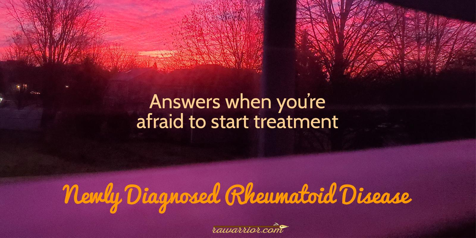 Newly Diagnosed RA and Afraid