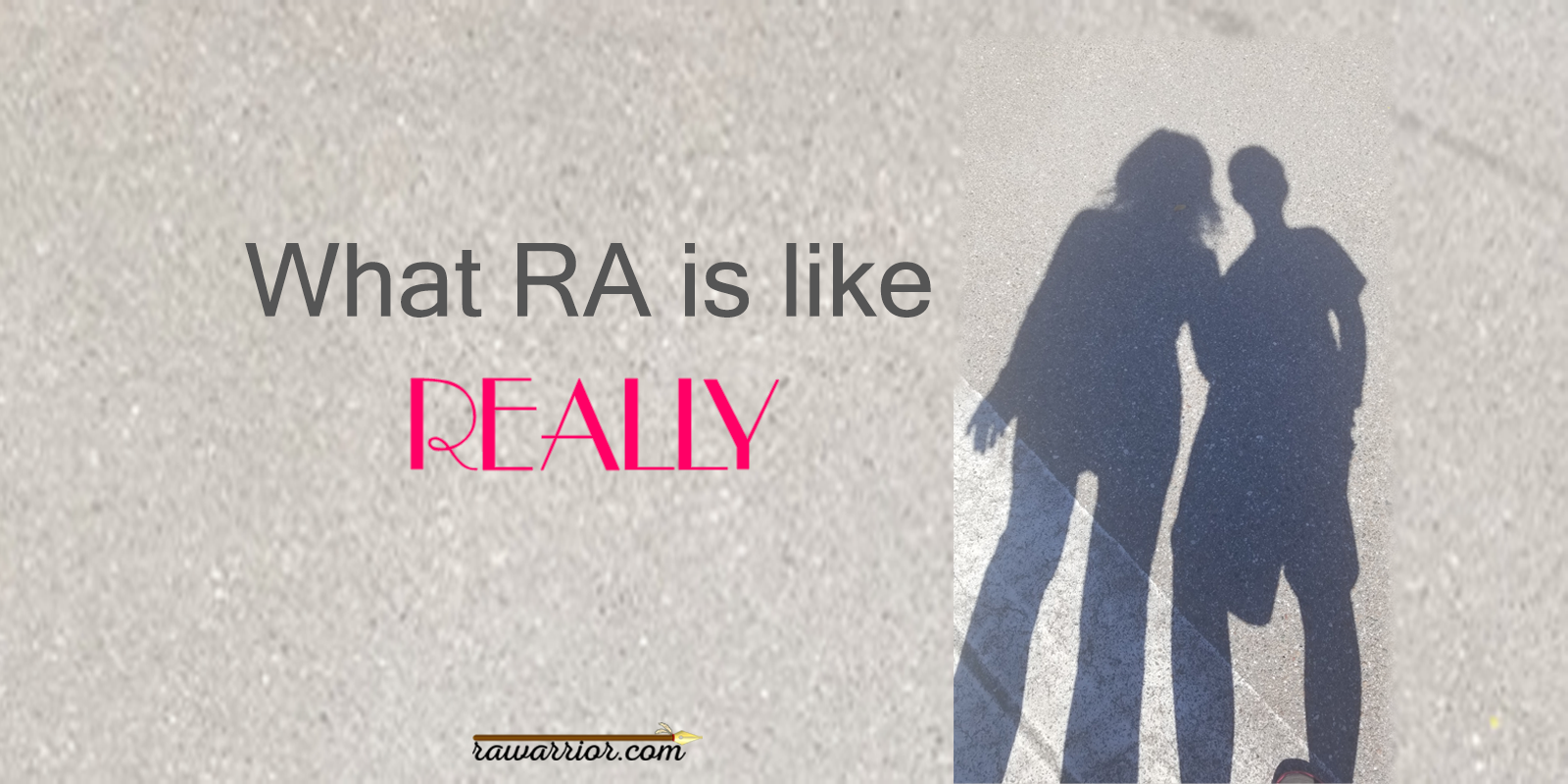 What RA Is Like Really
